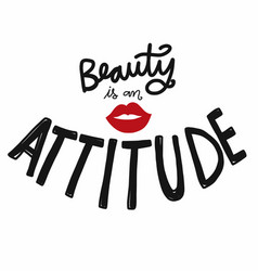 Beauty is an attitude word lettering vector
