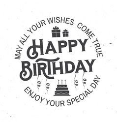 may all your wishes come true happy birthday vector image
