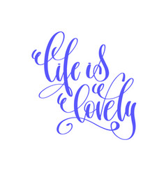 Life is lovely - hand lettering love quote to vector