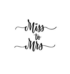 miss to mrs sweet wedding bachelorette party vector image