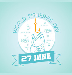 27 june world fisheries day vector