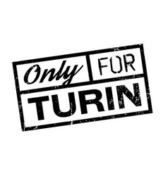 Only for turin rubber stamp vector