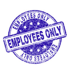 Scratched textured employees only stamp seal vector