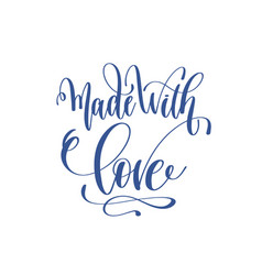made with love - hand lettering love quote to vector image