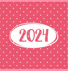2024 card on pastel pink polka dots background vector image