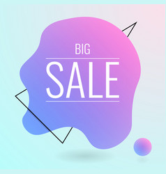 big sale liquid banner round fluid shape vector image