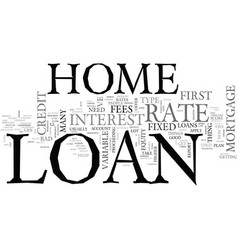 What you need to do for a home loan text word vector