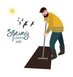 A man cultivate the land with a rake for planting vector
