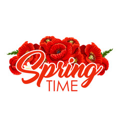 Spring time poster of poppy flowers bouquet vector