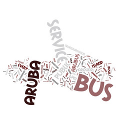 Aruba bus service text background word cloud vector