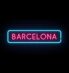 barcelona neon sign bright light signboard vector image
