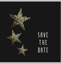 golden stars save the date card vector image vector image