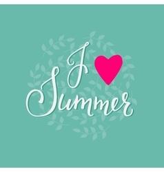 I love Summer lettering vector