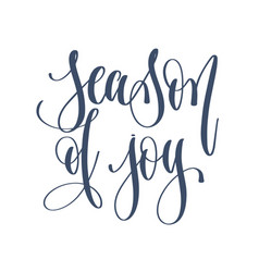 season of joy - hand lettering inscription text to vector image