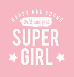 Slogan graphics for t shirt super girl pink vector