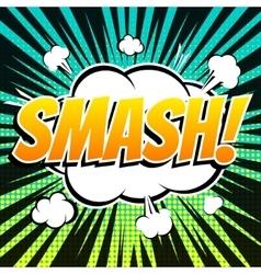 Smash comic book bubble text retro style vector image vector image