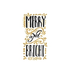 Merry and bright - hand-lettering text Handmade vector image