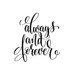 always and forever black and white hand lettering vector image