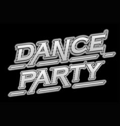 dance party black scene text vector image