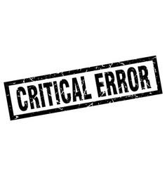 Square grunge black critical error stamp vector