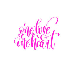 one love one heart - hand lettering love quote to vector image