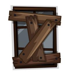 Broken window with wooden boards on it vector