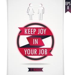 Gray poster keep joy in your job vector