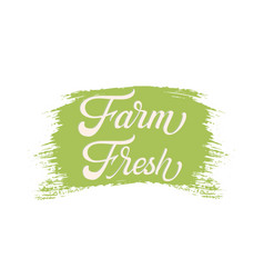hand drawn lettering farm fresh on a paint brush vector image