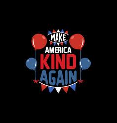 Make america kind again vector