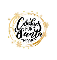 cookies for santa lettering doodle winter branch vector image