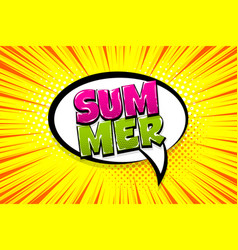 Summer comic text speech bubble pop art vector