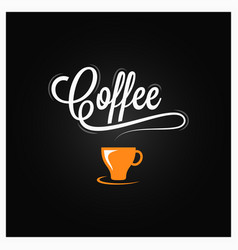 coffee cup logo coffee vintage lettering on dark vector image