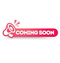 coming soon label with megaphone vector image