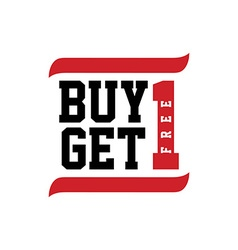 black red text buy one get free vector image