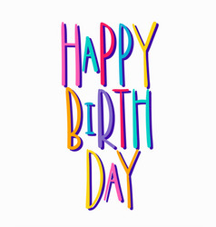 happy birthday lettering typography vector image