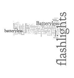 Batteryless flashlights or sometimes known as vector