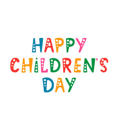 handwritten lettering of happy children s day on vector image