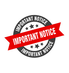 Important notice sign important notice black-red vector