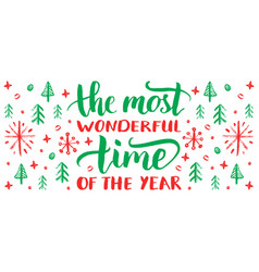 Most wonderful time year lettering on vector