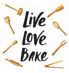 Live love bake with kitchen tools handwritten vector