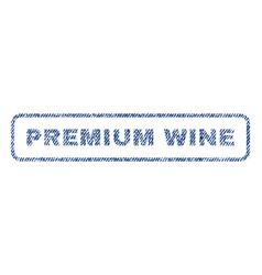 premium wine textile stamp vector image vector image