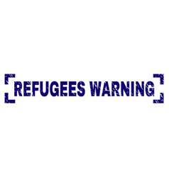 Scratched textured refugees warning stamp seal vector