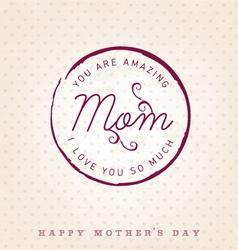 Amazing mom design element greeting card vector