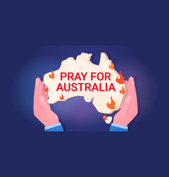 hands holding australia map forest fires wildfire vector image