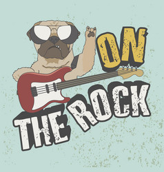 on rock trendy slogan for t-shirt dog vector image