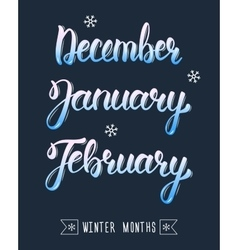 Trendy hand lettering set of winter months Pied vector image