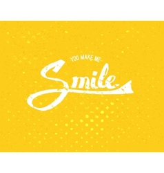 You Make Me Smile Concept on Yellow Background vector