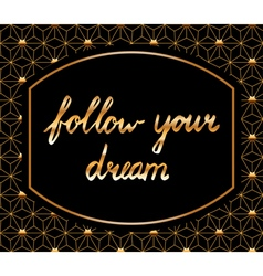 follow your dream vector image vector image