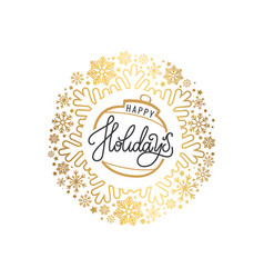 happy holidays inscription golden christmas ball vector image