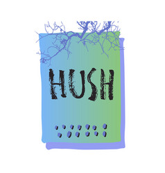 Hush shirt print quote lettering vector